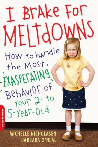 Michelle Nicholasen & Barbara O'Neal - I Brake for Meltdowns