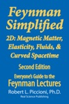 Feynman Lectures Simplified 2D Magnetic Matter Elasticity Fluids  Curved Spacetime