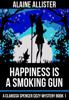 Alaine Allister - Happiness is a Smoking Gun kunstwerk