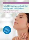 Schilddrsenunterfunktion Erfolgreich Behandeln