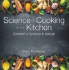 Science Of Cooking In The Kitchen  Childrens Science  Nature