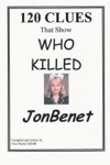 120 Clues That Show Who Killed JonBenet