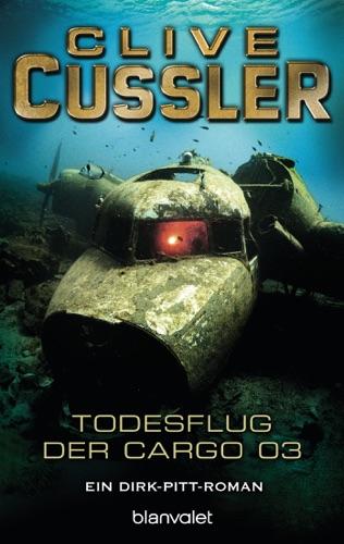Clive Cussler - Der Todesflug der Cargo 03
