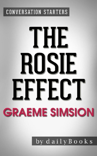 dailyBooks - The Rosie Effect: A Novel by Graeme Simsion  Conversation Starters