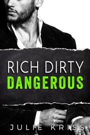 Rich Dirty Dangerous PDF Download