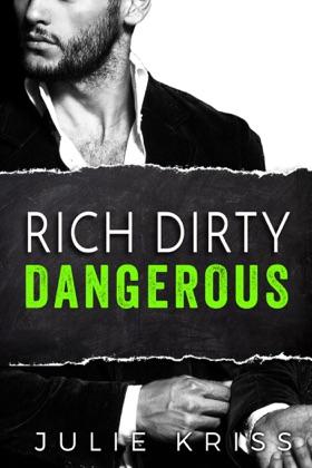 Rich Dirty Dangerous