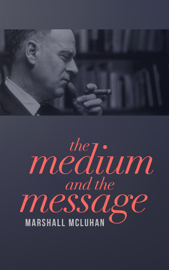 The Medium and the Message book
