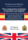 The Comparative Typology OfSpanish And English Texts Story And Anecdotes For Reading Translating And Retelling InSpanish And English Adapted By  Linguistic Rescue Method Level A1A2