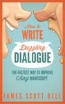 How To Write Dazzling Dialogue The Fastest Way To Improve Any Manuscript