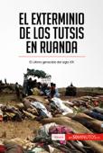 El exterminio de los tutsis en Ruanda Book Cover