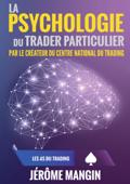 La psychologie du trader particulier