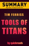 Tools Of Titans By Tim Ferriss - Summary  Analysis