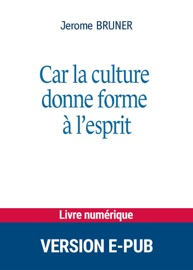 CAR LA CULTURE DONNE FORME à LESPRIT