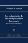 Enzyklopdie Der Psychologie  Themenbereich C Theorie Und Forschung  Kulturvergleichende Psychologie  Anwendungsfelder Der Kulturvergleichenden Psychologie