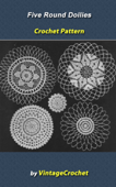 5 Round Doilies Vintage Crochet Pattern eBook