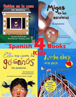4 Spanish Books for Kids - 4 libros para niños (with pronunciation guide in English) - Karl Beckstrand book