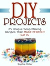 Diy Projects 25 Unique Soap Making Recipes That Make Perfect Gifts