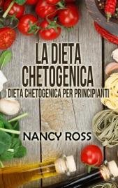 La Dieta Chetogenica - Dieta Chetogenica per Principianti