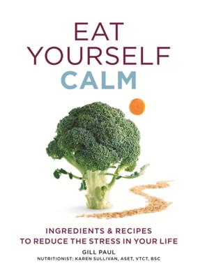 Eat Yourself Calm - Gill Paul book