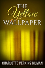 Pdf The Yellow Wallpaper By Charlotte Perkins Gilman Free