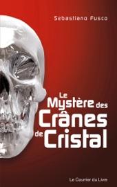Download and Read Online Le mystère des crânes de cristal
