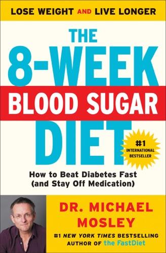 Michael Mosley - The 8-Week Blood Sugar Diet