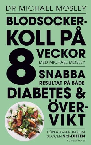 Dr. Michael Mosley - Blodsockerkoll på 8 veckor med Michael Mosley