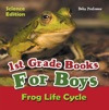1st Grade Books For Boys Science Edition - Frog Life Cycle