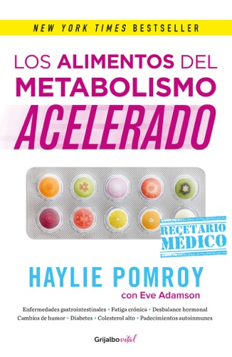 Haylie Pomroy & Eve Adamson - Los alimentos del metabolismo acelerado (Colección Vital)
