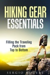 Hiking Gear Essentials Filling The Traveling Pack From Top To Bottom