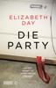 Die Party - Elizabeth Day, Ulrike Wasel & Klaus Timmermann