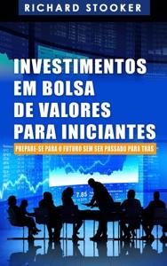 Investimentos em Bolsa de Valores Para Iniciantes Book Cover