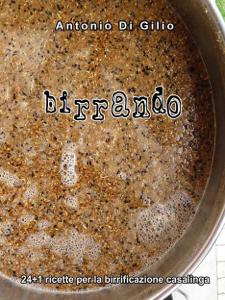 Birrando 24+1 Ricette per la Birrificazione Casalinga Copertina del libro