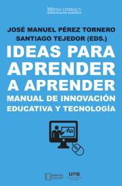 Ideas para aprender a aprender. Manual de innovación educativa y tecnología