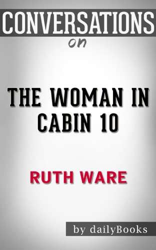 Daily Books - The Woman in Cabin 10: A Novel By Ruth Ware  Conversation Starters