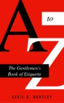 The Gentlemens Book Of Etiquette And Manual Of Politeness