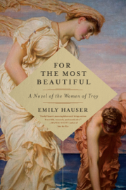 For the Most Beautiful: A Novel of the Women of Troy book