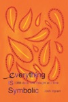 Everything Is Symbolic