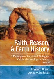 Faith, Reason, & Earth History book