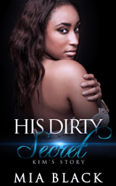 His Dirty Secret: Kim's Story