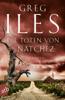 Greg Iles - Die Toten von Natchez Grafik