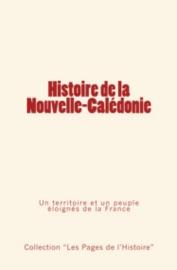 Histoire De La Nouvelle Cal Donie Un Territoire Et Un Peuple Loign S De La France