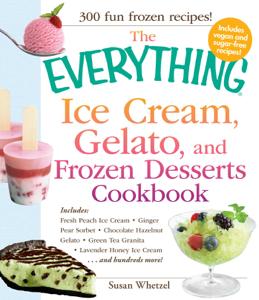The Everything Ice Cream, Gelato, and Frozen Desserts Cookbook ebook
