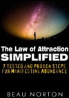 The Law Of Attraction Simplified 7 Tested And Proven Steps For Manifesting Abundance