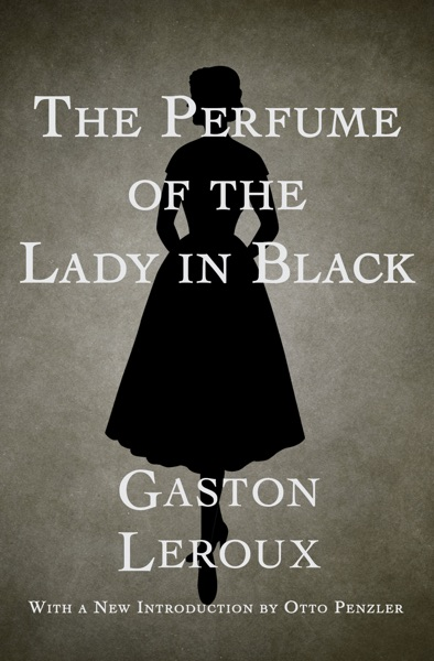The Perfume of the Lady in Black - Gaston Leroux book cover