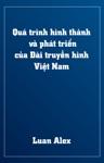 QU TRNH HNH THNH V PHT TRIN CA I TRUYN HNH VIT NAM