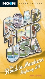 ROAD TRIP USA: THE ROAD TO NOWHERE, HIGHWAY 83