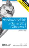 Windows-Befehle für Server 2012 &  Windows 8: kurz & gut