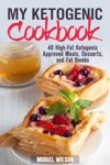 My Ketogenic Cookbook 40 High-Fat Ketogenic Approved Meals Desserts And Fat Bombs
