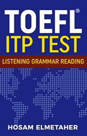 TOEFL ® ITP TEST: Listening, Grammar & Reading